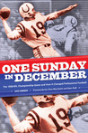 One Sunday in December: The 1958 NFL Championship Game and How It Changed Professional Football