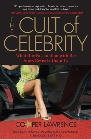 The Cult of Celebrity by Cooper Lawrence