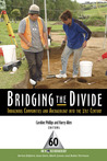 Bridging the Divide: Indigenous Communities and Archaeology into the 21st Century