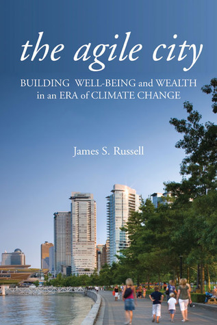 The Agile City: Building Well-being and Wealth in an Era of Climate Change
