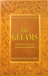 The Gleams: Reflections on Qur'anic Wisdom and Spirituality