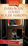 Everybody Loved Roger Harden (Everybody's A Suspect, #1)
