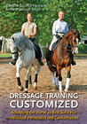 Dressage Training Customized: Schooling Your Horse as Best Suits His Individual Personality and Conformation
