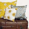 The Printed Pattern: Techniques and Projects for Inspired Printmaking and Surface Design