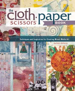 The Cloth Paper Scissors Book by Barbara Delaney
