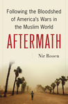 Aftermath: Following the Bloodshed of America's Wars in the Muslim World