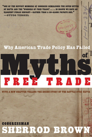 Myths of Free Trade by Sherrod Brown