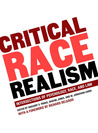 Critical Race Realism: Intersections of Psychology, Race, and Law