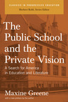 The Public School and the Private Vision: A Search for America in Education and Literature