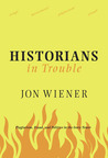Historians in Trouble: Plagiarism, Fraud and Politics in the Ivory Tower