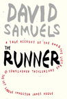 The Runner: A True Account of the Amazing Lies and Fantastical Adventures of the Ivy League Impostor James Hogue av David Samuels