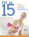 Fit in 15: 15-Minute Morning Workouts that Balance Cardio, Strength and Flexibility