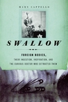 Swallow: Foreign Bodies, Their Ingestion, Inspiration, and the Curious Doctor Who Extracted Them