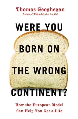 Were You Born on the Wrong Continent? by Thomas Geoghegan