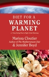 Diet for a Warming Planet: A 7-Step Eating Plan to Fight Global Warming