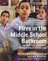Fires in the Middle School Bathroom: Advice for Teachers from Middle Schoolers