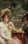 The Lost Years of Jane Austen: A Novel