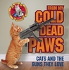 From My Cold Dead Paws: Cats and the Guns They Love