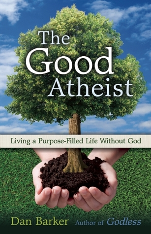 the-good-atheist-living-a-purpose-filled-life-without-god