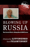 Blowing Up Russia: Terror from Within