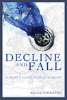 Decline & Fall: Europe's Slow Motion Suicide