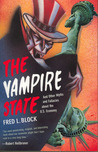 The Vampire State: And Other Myths and Fallacies About the U.S. Economy