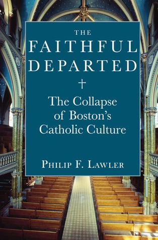 The Faithful Departed by Philip F. Lawler