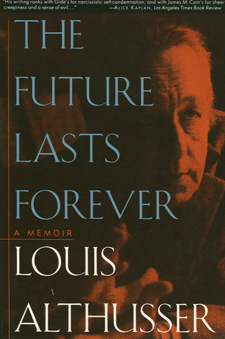 The Future Lasts Forever by Louis Althusser