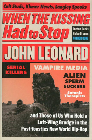 When the Kissing Had to Stop by John D. Leonard