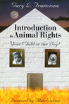 Introduction to Animal Rights: Your Child or the Dog?
