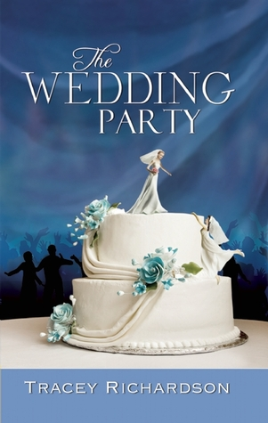 The Wedding Party by Tracey Richardson