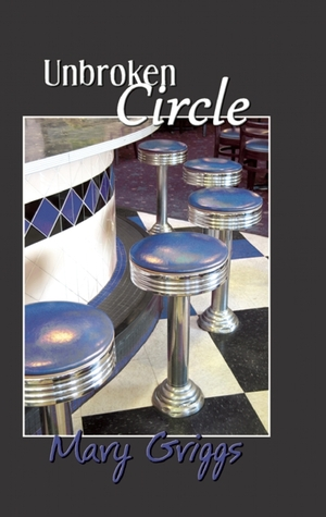 Unbroken Circle by Mary Griggs