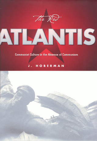 The Red Atlantis: Communist Culture in the Absence of Communism