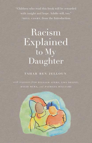 Racism Explained to My Daughter by Tahar Ben Jelloun