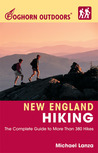 Foghorn Outdoors New England Hiking: The Complete Guide to More Than 380 Hikes