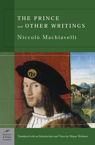 The Prince and Other Writings by Niccolò Machiavelli