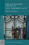 The Enchanted Castle and Five Children and It