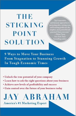 The Sticking Point Solution by Jay Abraham