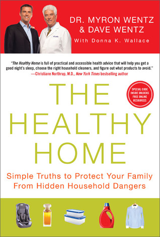 The Healthy Home by Myron Wentz