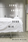 Down Among the Dead Men: A Year in the Life of a Mortuary Technician