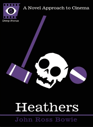 Heathers by John Ross Bowie