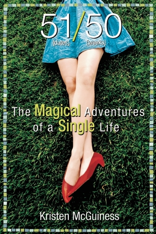 51/50 The Magical Adventures of a Single Life by Kristen McGuiness