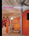The Inspired Workspace: Designs for Creativity and Productivity