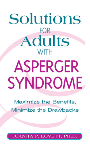 Solutions for Adults with Asperger's Syndrome by Juanita P. Lovett