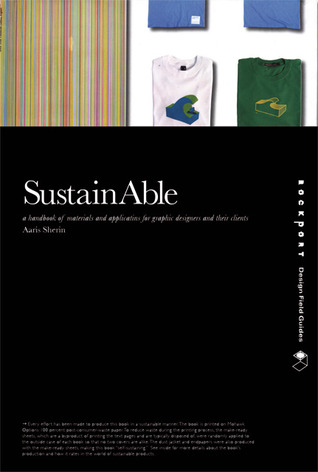 SustainAble: A Handbook of Materials and Applications for Graphic Designers and Their Clients