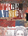 True Vision: Authentic Art Journaling