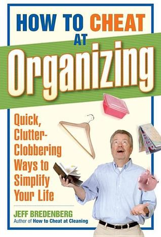 How to Cheat at Organizing by Jeff Bredenberg