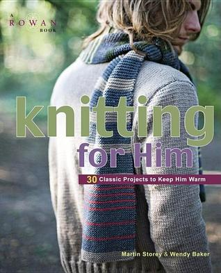 Knitting for Him by Martin Storey