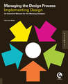 Managing the Design Process-Implementing Design: An Essential Manual for the Working Designer