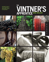 The Vintner's Apprentice: An Insider's Guide to the Art and Craft of Wine Making, Taught by the Masters